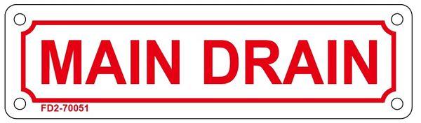MAIN DRAIN SIGN (ALUMINUM SIGN SIZED 2X7)