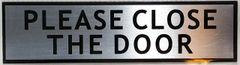 PLEASE CLOSE THE DOOR SIGN - BRUSHED ALUMINUM (ALUMINUM SIGNS 2X7.75)