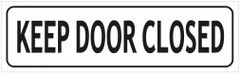 KEEP DOOR CLOSED SIGN- PURE WHITE BACKGROUND (ALUMINUM SIGNS 3X10)