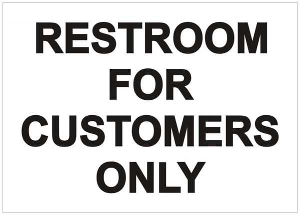 RESTROOM FOR CUSTOMERS ONLY SIGN - PURE WHITE BACKGROUND (ALUMINUM SIGNS 5X7)