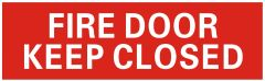 FIRE DOOR KEEP CLOSED SIGN- RED BACKGROUND (ALUMINUM SIGNS 3X10)