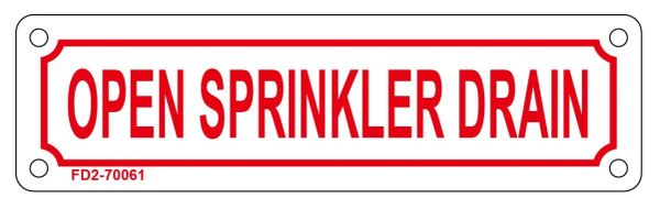 OPEN SPRINKLER DRAIN SIGN (ALUMINUM SIGN SIZED 2X7)