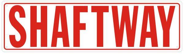 SHAFTWAY SIGN- REFLECTIVE !!! (ALUMINUM SIGNS 4X14)