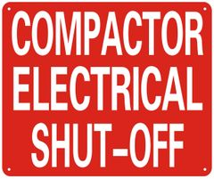 COMPACTOR ELECTRICAL SHUT-OFF SIGN- REFLECTIVE !!! (ALUMINUM SIGN 10X12)