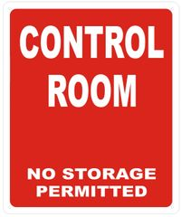 CONTROL ROOM NO STORAGE PERMITTED SIGN- REFLECTIVE !!! (ALUMINUM SIGNS 12X10)