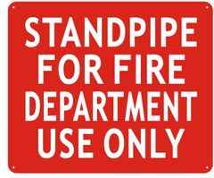 STANDPIPE FOR FIRE DEPARTMENT USE ONLY SIGN- REFLECTIVE !!! (ALUMINUM SIGNS 10X12)