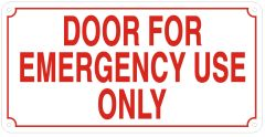 DOOR FOR EMERGENCY USE ONLY SIGN- REFLECTIVE !!! (ALUMINUM SIGNS 5X10)