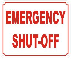 EMERGENCY SHUT-OFF SIGN- REFLECTIVE !!! (ALUMINUM SIGNS 10X12)