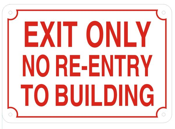 EXIT ONLY NO RE-ENTRY TO BUILDING SIGN- REFLECTIVE !!! (ALUMINUM SIGNS 7X10)