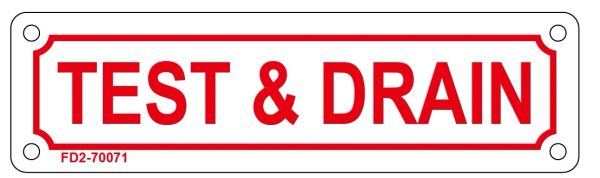 TEST AND DRAIN SIGN (ALUMINUM SIGN SIZED 2X7)