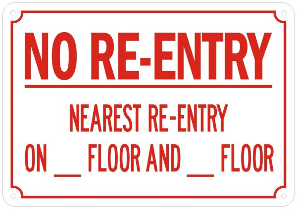 NO RE-ENTRY NEAREST RE-ENTRY ON_FLOOR AND_FLOOR SIGN- REFLECTIVE !!! (ALUMINUM SIGNS 7X10)