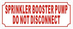 SPRINKLER BOOSTER PUMP DO NOT DISCONNECT SIGN- REFLECTIVE !!! (ALUMINUM SIGNS 4X10)