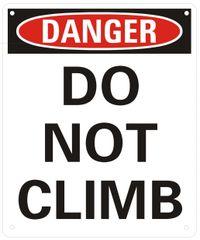 DANGER DO NOT CLIMB- WHITE BACKGROUND (ALUMINUM SIGNS 12X10)