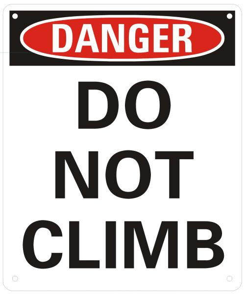 DANGER DO NOT CLIMB- WHITE BACKGROUND (ALUMINUM SIGNS 12X10)
