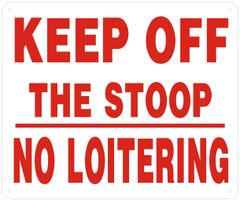 KEEP OFF THE STOOP NO LOITERING SIGN- WHITE BACKGROUND (ALUMINUM SIGNS 10X12)