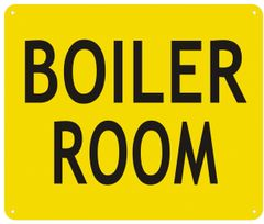 BOILER ROOM SIGN- YELLOW BACKGROUND (ALUMINUM SIGNS 10X12)