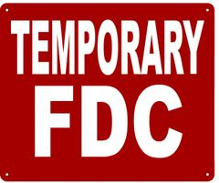 TEMPORARY FDC SIGN- REFLECTIVE !!! (ALUMINUM SIGNS 10X12)