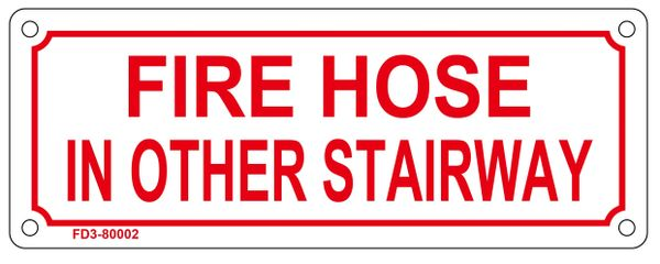 FIRE HOSE IN OTHER STAIRWAY SIGN (ALUMINUM SIGN SIZED 3X8)