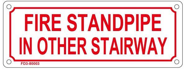 FIRE STANDPIPE IN OTHER STAIRWAY SIGN (3X8)