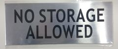 NO STORAGE ALLOWED SIGN - BRUSHED ALUMINUM (ALUMINUM SIGNS 3X7.75)