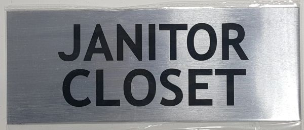 JANITOR CLOSET SIGN - BRUSHED ALUMINUM (ALUMINUM SIGNS 3X8)