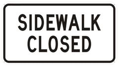 SIDEWALK CLOSED SIGN- WHITE BACKGROUND (ALUMINUM SIGNS 12X22)