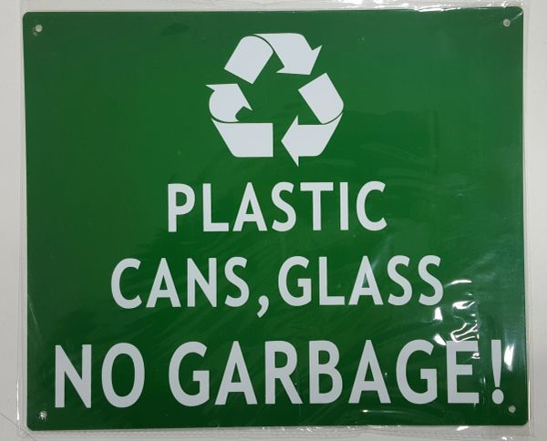 PLASTIC CANS, GLASS NO GARBAGE SIGN (ALUMINUM SIGNS 10X12)