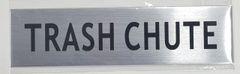 TRASH CHUTE SIGN- BRUSHED ALUMINUM (ALUMINUM SIGNS 2X7.75)