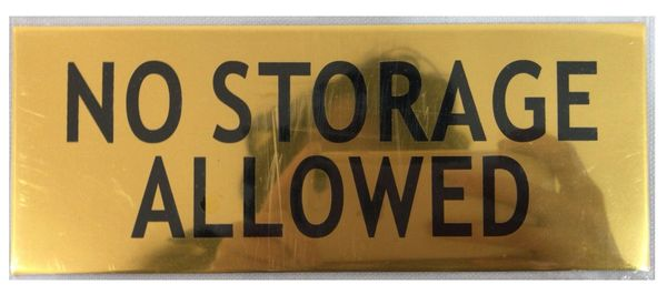 NO STORAGE ALLOWED SIGN - GOLD ALUMINUM (ALUMINUM SIGNS 3X7.75)