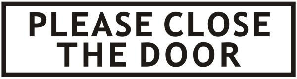 PLEASE CLOSE THE DOOR SIGN - WHITE ALUMINUM (ALUMINUM SIGNS 2X7.75)