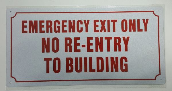 EMERGENCY EXIT ONLY NO RE-ENTRY TO BUILDING(ALUMINUM SIGNS 6X12)