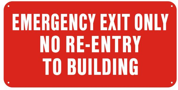 EMERGENCY EXIT ONLY NO RE-ENTRY TO BUILDING (ALUMINUM SIGNS 6X12)