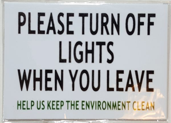 PLEASE TURN OFF LIGHTS WHEN YOU LEAVE SIGN – WHITE (ALUMINUM SIGNS 2.5X3.5)