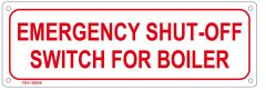 EMERGENCY SHUT-OFF SWITCH FOR BOILER SIGN (ALUMINUM SIGN SIZED 4X12)