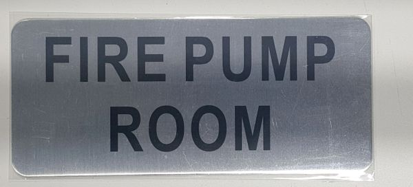 FIRE PUMP ROOM SIGN- BRUSHED ALUMINUM (ALUMINUM SIGNS 3.5X8)- The Mont Argent Line