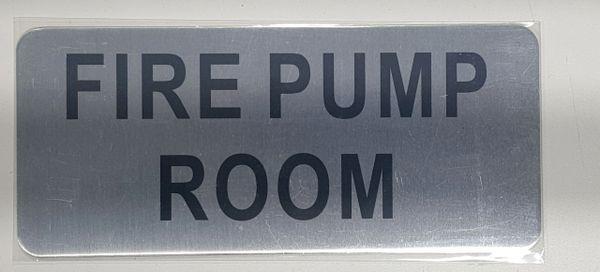 FIRE PUMP ROOM SIGN- BRUSHED ALUMINUM (ALUMINUM SIGNS 3.5X8)- The Mont Argent Line