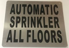 AUTOMATIC SPRINKLER ALL FLOORS SIGN- BRUSHED ALUMINUM (ALUMINUM SIGNS 10X12)- The Mont Argent Line