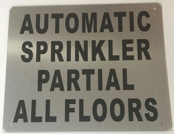 AUTOMATIC SPRINKLER PARTIAL ALL FLOORS SIGN- BRUSHED ALUMINUM (ALUMINUM SIGNS 10X12)- The Mont Argent Line