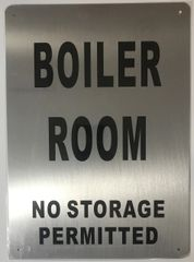 BOILER ROOM NO STORAGE PERMITTED SIGN- BRUSHED ALUMINUM (ALUMINUM SIGNS 14X10)- The Mont Argent Line