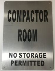 COMPACTOR ROOM NO STORAGE PERMITTED SIGN- BRUSHED ALUMINUM (ALUMINUM SIGNS 14X10)- The Mont Argent Line
