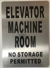 ELEVATOR MACHINE ROOM NO STORAGE PERMITTED SIGN- BRUSHED ALUMINUM (ALUMINUM SIGNS 14X10)- The Mont Argent Line