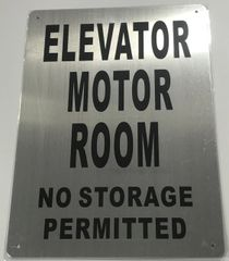 ELEVATOR MOTOR ROOM NO STORAGE PERMITTED SIGN- BRUSHED ALUMINUM (ALUMINUM SIGNS 14X10)- The Mont Argent Line