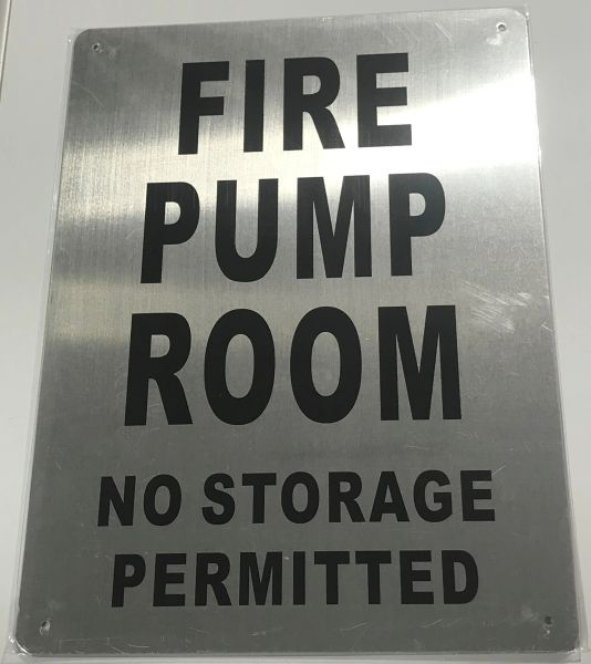 FIRE PUMP ROOM NO STORAGE PERMITTED SIGN- BRUSHED ALUMINUM (ALUMINUM SIGNS 14X10)- The Mont Argent Line