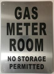 GAS METER ROOM NO STORAGE PERMITTED SIGN- BRUSHED ALUMINUM (ALUMINUM SIGNS 14X10)- The Mont Argent Line