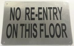 NO RE-ENTRY ON THIS FLOOR SIGN- BRUSHED ALUMINUM (ALUMINUM SIGNS 7X10)- The Mont Argent Line