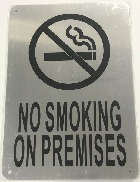 NO SMOKING ON PREMISES SIGN- BRUSHED ALUMINUM (ALUMINUM SIGNS 10X7)- The Mont Argent Line
