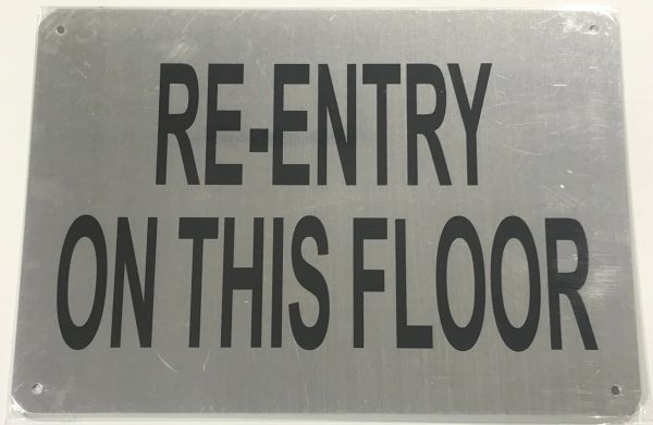 RE-ENTRY ON THIS FLOOR SIGN- BRUSHED ALUMINUM (ALUMINUM SIGNS 7X10)- The Mont Argent Line