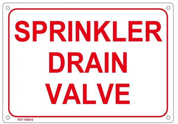 SPRINKLER DRAIN VALVE SIGN (FIRE DEPARTMENT SIGN (ALUMINUM SIGN SIZED 7X10)