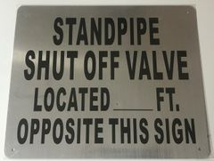 STANDPIPE SHUT OFF VALVE LOCATED_FEET OPPOSITE THIS SIGN SIGN- BRUSHED ALUMINUM (ALUMINUM SIGNS 10X12)- The Mont Argent Line