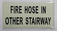 FIRE HOSE IN OTHER STAIRWAY SIGN - PHOTOLUMINESCENT GLOW IN THE DARK SIGN (PHOTOLUMINESCENT ALUMINUM SIGNS 4X8)